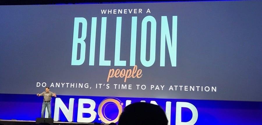 Inbound17: When ever a billion people do something