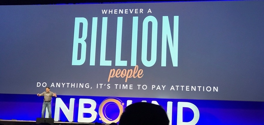 Inbound17: When ever a billion people do something